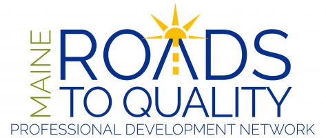 Maine Roads to Quality Professional Development Network Training